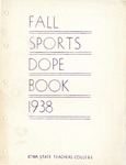 Fall Sports Dope Book 1938 by Iowa State Teachers College