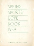 Spring Sports Dope Book 1939 by Iowa State Teachers College