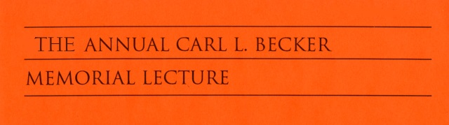 Carl L. Becker Memorial Lectures in History