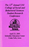 12th Annual UNI College of Social and Behavioral Sciences Undergraduate Social Sciences Research Conference, April 23, 2005