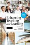 Enhancing Teaching and Learning: A Leadership Guide for School Libraries by Jean Donham
