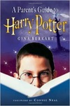 A Parent's Guide to Harry Potter by Gina Burkart