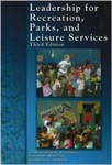 Leadership for Recreation, Parks, and Leisure Service by Christopher R. Edginton, Susan D. Hudson, and Kathleen G. Scholl