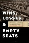 Wins, Losses, and Empty Seats: How Baseball Outlasted the Great Depression by David G. Surdam