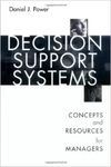 Decision Support Systems: Concepts and Resources for Managers by Daniel J. Power