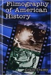 Filmography of American History by Grant A. Tracey