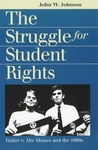 The Struggle for Student Rights: Tinker V. Des Moines and the 1960s by John W. Johnson