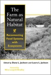 The Farm as Natural Habitat: Reconnecting Food Systems With Ecosystems by Dana L. Jackson and Laura L. Jackson