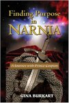 Finding Purpose in Narnia: A Journey with Prince Caspian by Gina Burkart