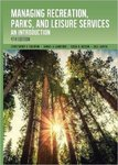 Managing Recreation, Parks, and Leisure Services: An Introduction by Christopher R. Edginton, Samuel V. Lankford, Dale Larsen, and Susan D. Hudson