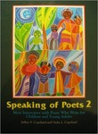 Speaking of Poets 2: More Interviews with Poets Who Write for Children And Young Adults by Jeffery Scott Copeland and Vicky L. Copeland