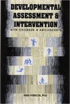 Developmental Assessment and Intervention with Children and Adolescents by Ann Vernon