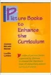 Picture Books to Enhance the Curriculum by Jeanne McLain Harms and Lucille Lettow