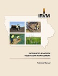 Integrated Roadside Vegetation Management Technical Manual by Josh Brandt, Kirk Henderson, Jim Uthe, and Maria Urice