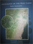 Geography of the Holy Land: New Insights by William Dando, Caroline Dando, and Jonathan J. Lu