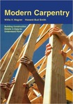 Modern Carpentry: Building Construction Details in Easy-to-Understand Form by Willis H. Wagner and Howard Bud Smith