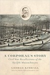 A Corporal's Story: Civil War Recollections of the Twelfth Massachusetts by George Kimball, Alan D. Gaff, and Donald H. Gaff