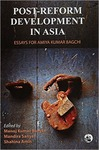 Post-Reform Development in Asia: Essays for Amiya Kumar Bagchi by Manoj Kumar Sanyal, Shahina Amin, and Mandira Sanyal