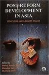 Post-Reform Development in Asia: Essays for Amiya Kumar Bagchi
