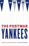 The Postwar New York Yankees: Baseball's Golden Age Revisited by David G. Surdam
