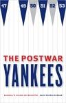 The Postwar New York Yankees: Baseball's Golden Age Revisited