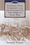 Northern Naval Superiority and the Economics of the American Civil War by David G. Surdam