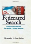Federated Searching: Solution or Setback? by Christopher N. Cox