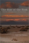 Size of the Risk: Histories of Multiple Use in the Great Basin by Leisl A. Carr Childers