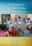 Leadership for Recreation, Parks, and Leisure Services by Christopher R. Edginton, Susan D. Hudson, Kathleen G. Scholl, and Lara Lauzon