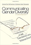 Communicating Gender Diversity: A Critical Approach by Victoria Pruin DeFrancisco and Catherine Palczewski