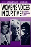 Women's Voices in our Time : Statements by American Leaders by Victoria Pruin DeFrancisco and Marvin D. Jensen