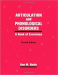 Articulation & Phonological Disorders: A Book Of Exercises by Ken Mitchell Bleile