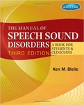 The Manual of Speech Sound Disorders: A Book for Students and Clinicians by Ken Mitchell Bleile