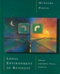 Legal Environment Of Business: Ethical and Public Policy Contexts by Tony McAdams and Laura Pincus Hartman
