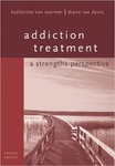 Addiction Treatment: A Strengths Perspective by Katherine S. Van Wormer and Diane Rea Davis