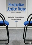 Restorative Justice Today: Practical Applications by Katherine S. Van Wormer and Lorenn Walker