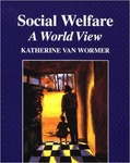 Social Welfare: A World View by Katherine S. Van Wormer