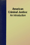 American Criminal Justice: An Introduction by Clemens Bartollas and Loras L. Jaeger