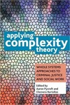 Applying Complexity Theory: Whole Systems Approaches to Criminal Justice and Social Work by Aaron Pycroft and Clemens Bartollas