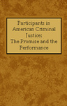Participants in American Criminal Justice: The Promise and the Performance