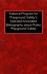 National Program for Playground Safety's Selected Annotated Bibliography about Public Playground Safety by Susan D. Hudson and Donna Jean Thompson