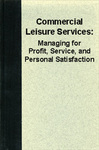 Commercial Leisure Services: Managing for Profit, Service, and Personal Satisfaction by John J. Bullaro and Christopher R. Edginton