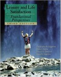 Leisure and Life Satisfaction: Foundational Perspectives by Christopher R. Edginton, Debra J. Jordan, Donald G. DeGraaf, and Susan Edginton