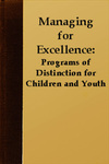 Managing for Excellence: Programs of Distinction for Children and Youth by Christopher R. Edginton, Julianne Gassman, and Angeka J. Gorsuch