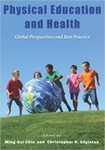 Physical Education & Health: Global Perspectives & Best Practice by Christopher R. Edginton and Ming-Kai Chin