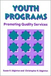 Youth Programs: Promoting Quality Service by Susan Edginton and Christopher R. Edginton