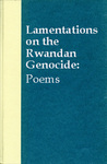 Lamentations on the Rwandan Genocide: Poems by Pierre-Damien Mvuyekure