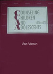 Counseling Children and Adolescents by Ann Vernon