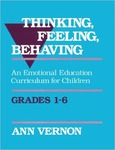 Thinking, Feeling, Behaving: An Emotional Education Curriculum for Children/Grades 1-6 by Ann Vernon
