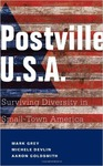 Postville, U.S.A.: Surviving Diversity in Small-Town America by Mark A. Grey, Michele Devlin, and Aaron Goldsmith